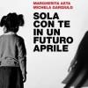 Sola con te in un futuro aprile: Margherita Asta e Carlo Palermo