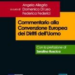 Commentario alla Convenzione Europea dei Diritti dell'Uomo (a cura di Angela Allegria, Domenico Di Leo, Federica Federici)