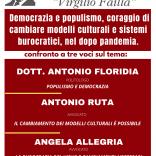 """Confronto a tre voci """"Democrazia e Populismo, coraggio di cambiare modelli culturali e sistemi burocratici nel dopo pandemia"""" 22 maggio 2020 ore 16.30"""